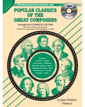 Progressive Popular Classics of the Great Composers - Volume 3 - Teach Yourself How to Play Classical Guitar