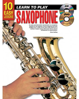 10 Easy Lessons - Learn To Play Saxophone - Teach Yourself How to Play Saxophone
