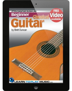 Classical Guitar Lessons for Beginners - Teach Yourself How to Play Guitar (Free Video Available)