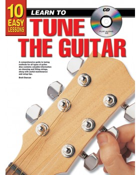 10 Easy Lessons - Learn To Play How to Tune the Guitar - Teach Yourself How to Play Guitar