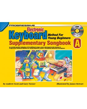 Progressive Electronic Keyboard Method for Young Beginners - Supplementary Songbook A - How to Play Keyboard for Kids