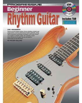 Progressive Beginner Rhythm Guitar - Teach Yourself How to Play Guitar